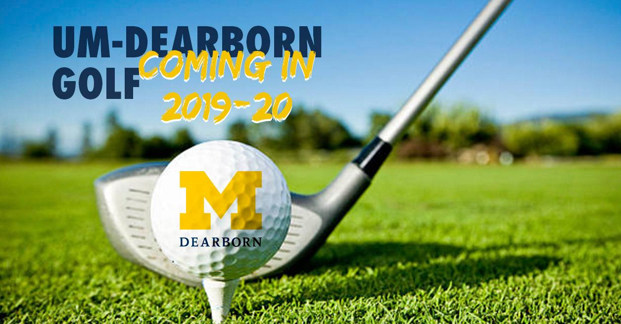 UM-DEARBORN TO ADD MEN'S AND WOMEN'S GOLF IN 2019-20