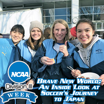 D3Week: Brave New World: An Inside Look at Soccer's Journey to Japan