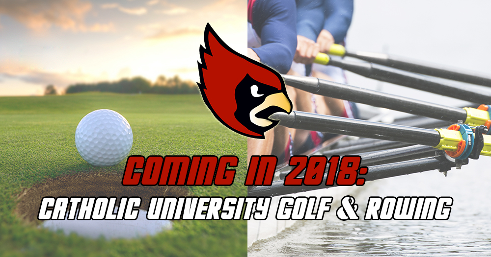 Catholic University to Add Varsity Golf and Rowing in 2018