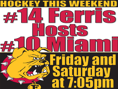 Hockey Notes: #14 Ferris State Hosts #10 Miami