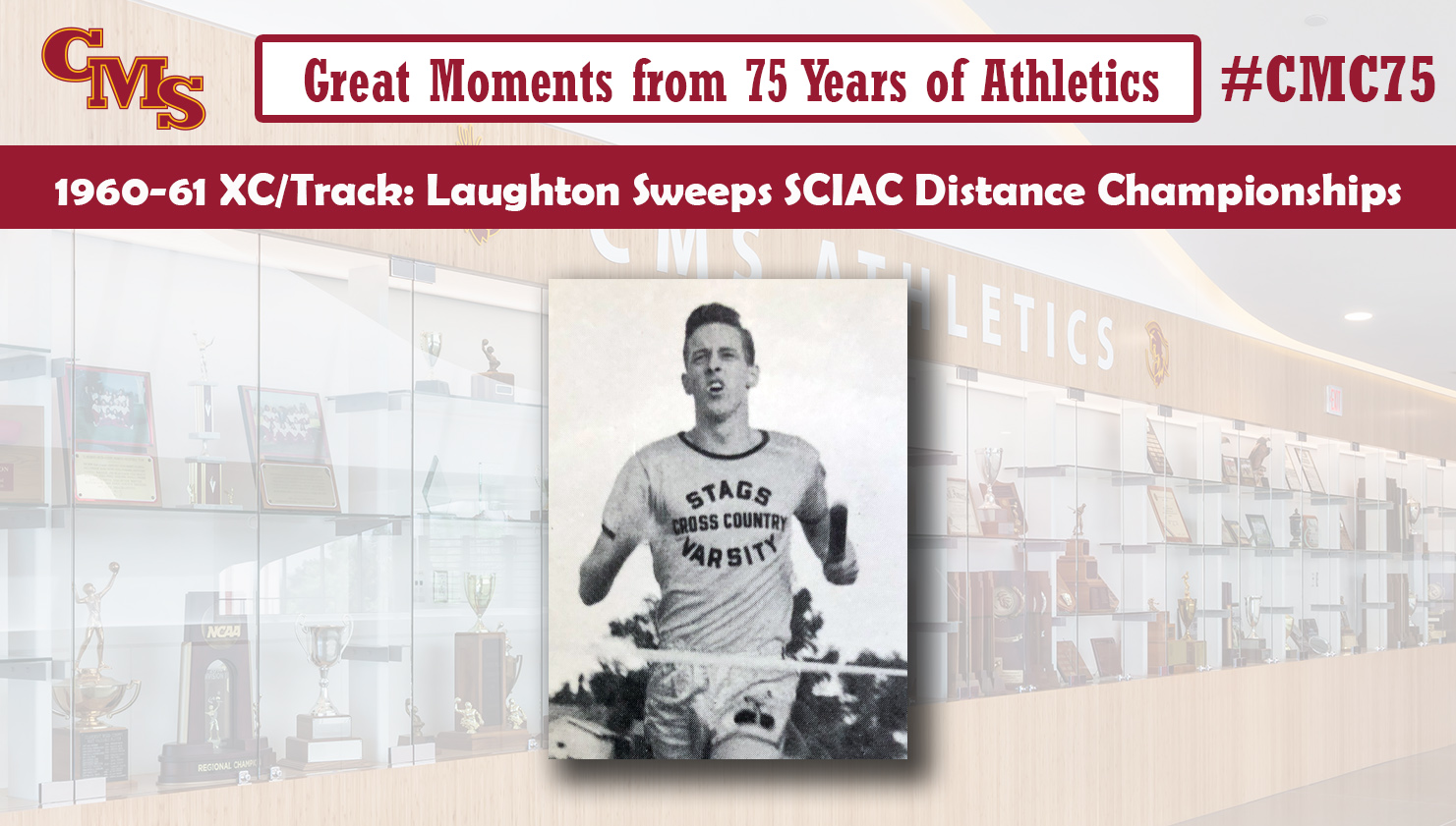 Ed Laughton posing for an action photo. Words over the text read: Great Moments from 75 Years of Athletics, 1960-61 XC/Track: Laughton Sweeps SCIAC Distance Championships