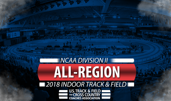 The 2018 NCAA DII Indoor Track and Field All-Region Honorees Announced