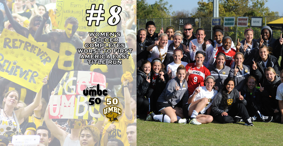 #retriever50for50 -    2013 Women's Soccer Completes Worst to First America East Title Run