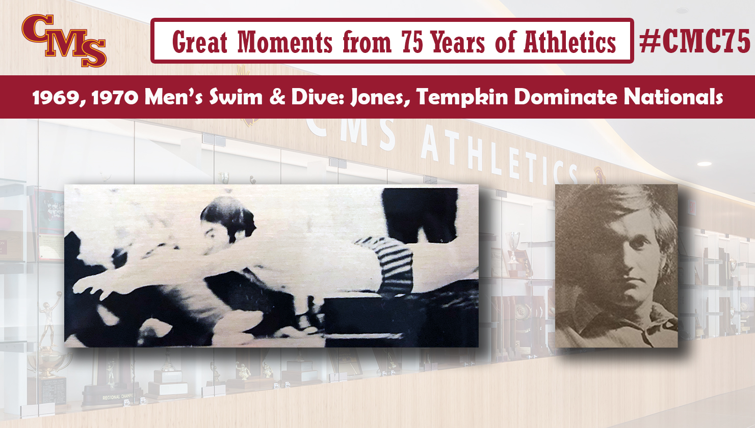 Action shot of Eric Jones and head shot of David Tempkin. Words over the photo read: Great Moments from 75 Years of Athletics. 1969, 1970 Men's Swim and Dive: Jones, Tempkin Dominate Nationals