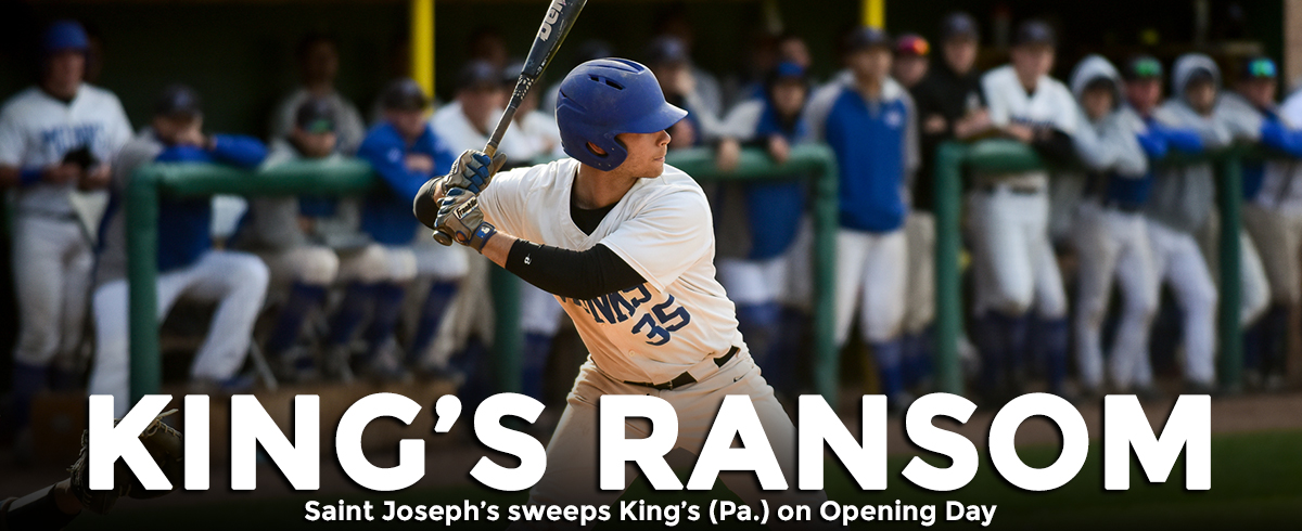 Saint Joseph's Sweeps King's (Pa.) on Opening Day, 10-6 & 2-0