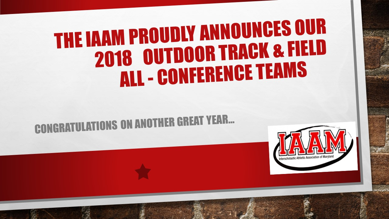 "The IAAM is proud to announce our 2018 ""A"" and ""B"" All-Conference Teams....."