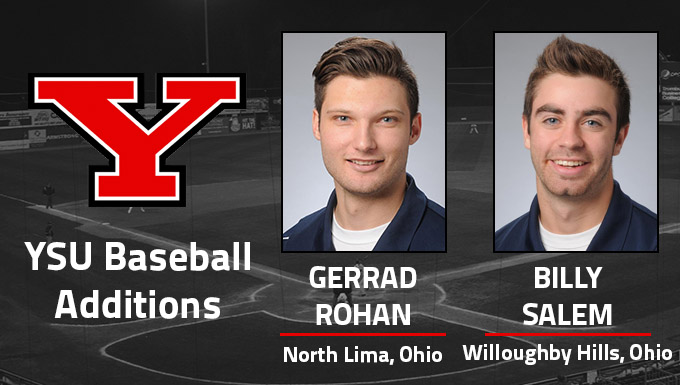 Gerrad Rohan and Billy Salem have joined the Youngstown State baseball program for the 2016 season.
