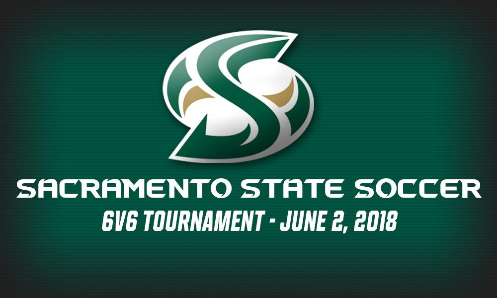 REGISTER TODAY FOR SACRAMENTO STATE'S 2018 BOYS 6V6 SOCCER TOURNAMENT