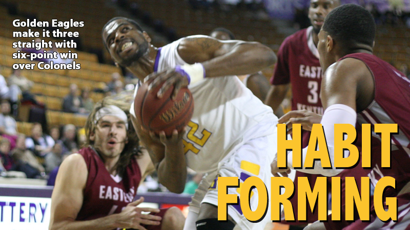 Golden Eagles win third straight, topple EKU Colonels, 72-66