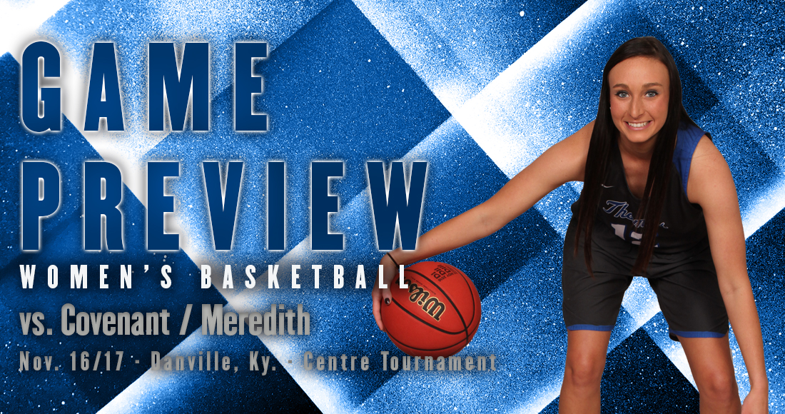 Women's Basketball Takes on Covenant and Meredith in Centre Tournament This Weekend