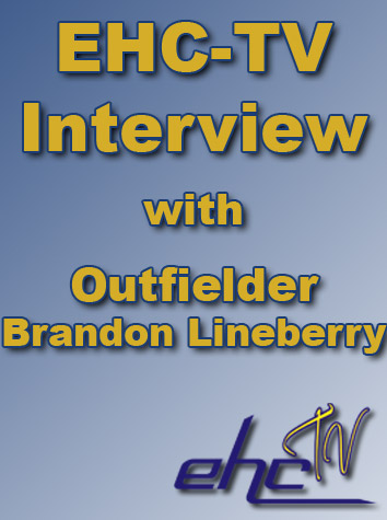 EHC-TV Interview with Senior Outfielder Brandon Lineberry