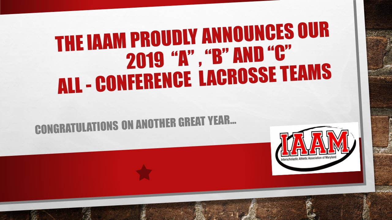 "Congratulations to the IAAM ""A"", ""B"" and ""C"" All Conference Lacrosse Teams"