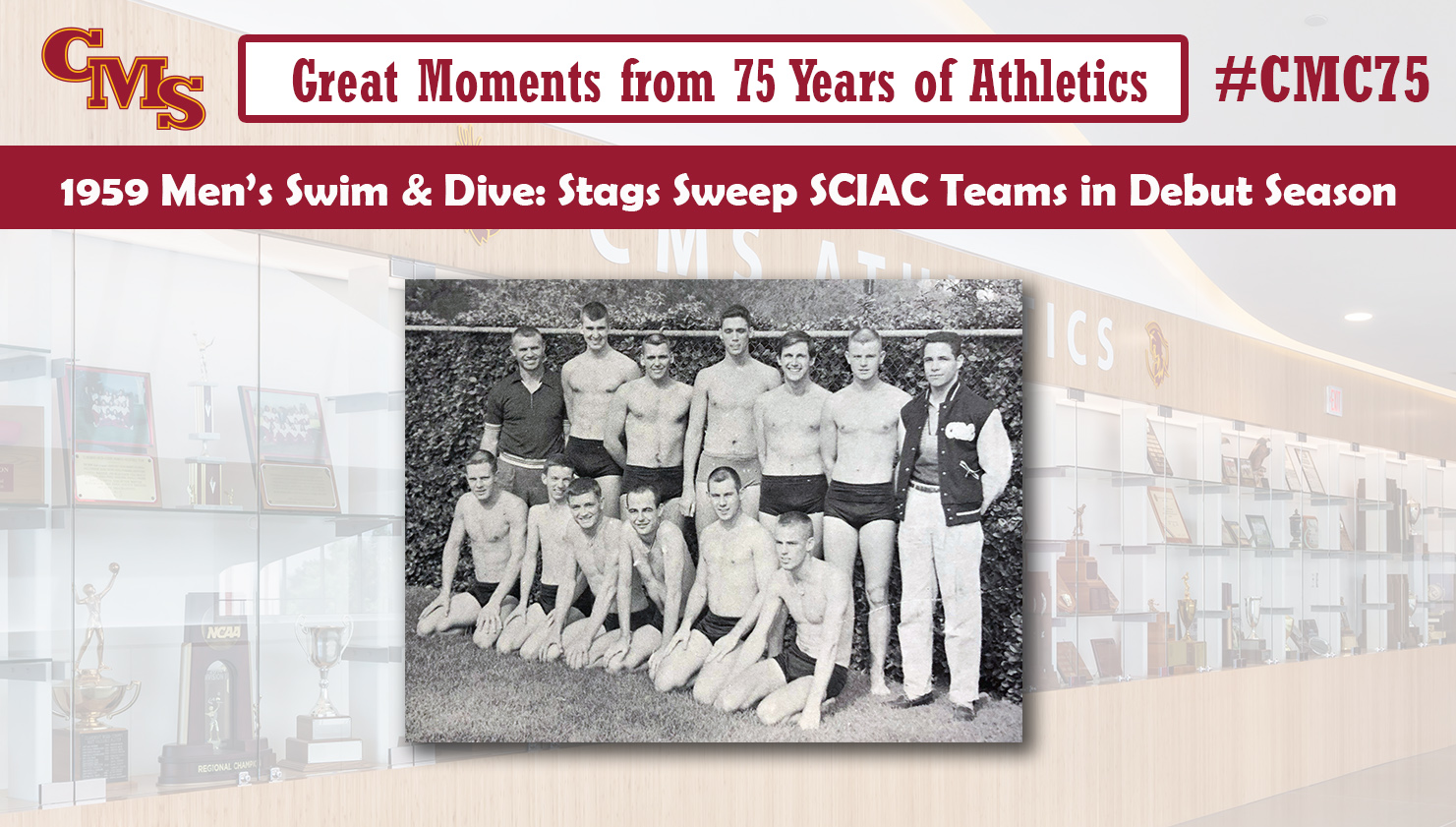 A team shot from the 1959 Swim and Dive team. Words over the photo read: Great Moments from 75 Years of Athletics. 1959 Swim & Dive: Stags Sweep SCIAC Teams in Debut Season