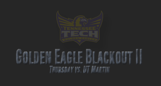 Golden Eagle Blackout II is Thursday night vs. UT Martin