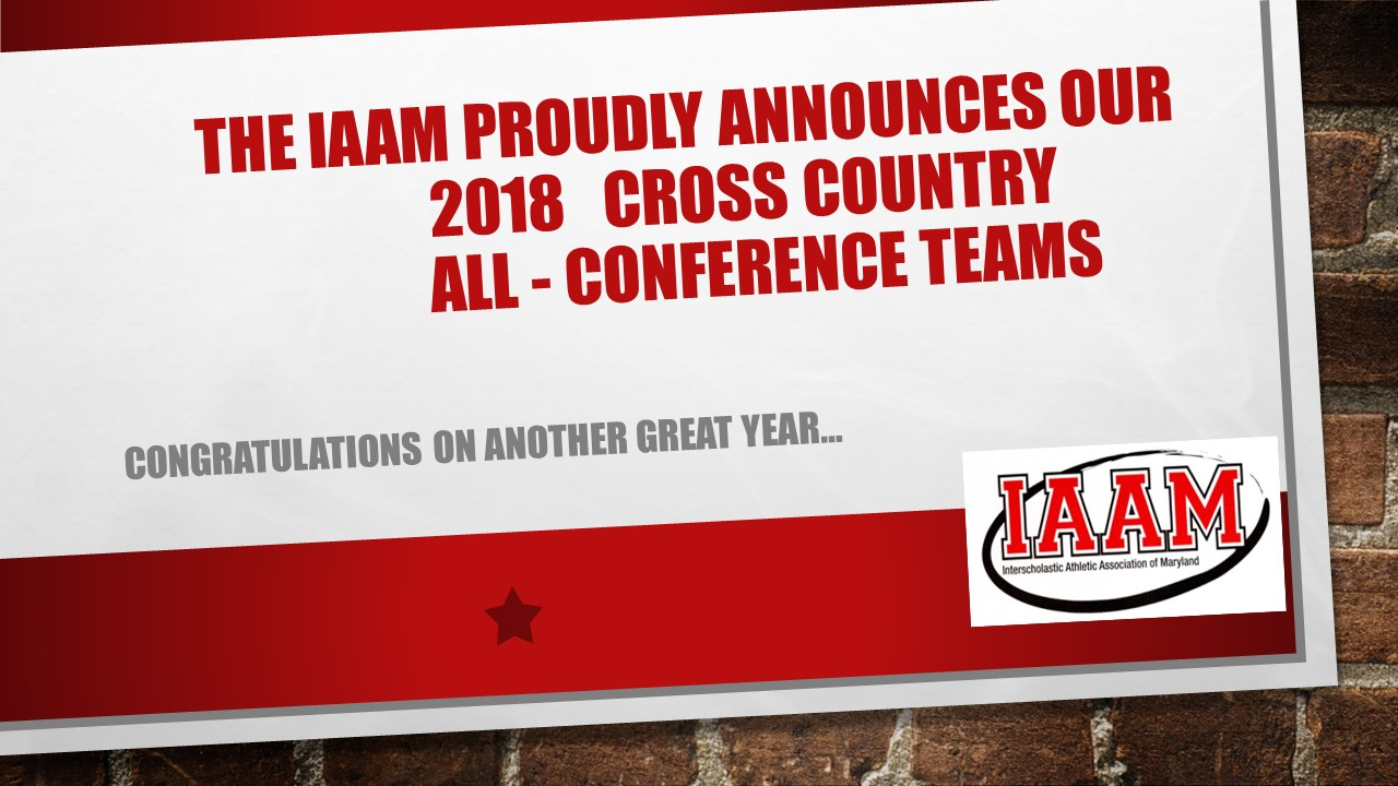 The IAAM proudly announces the 2018 All Conference Cross Country Teams