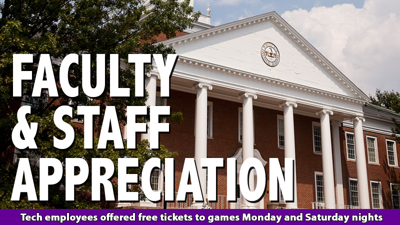 Faculty/Staff Appreciation Nights Monday and Saturday in Eblen Center