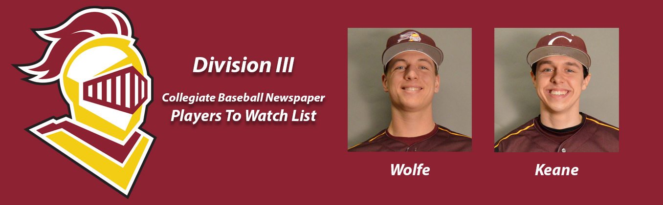 Wolfe and Keane Named to Collegiate Baseball Newspaper Division III Players to Watch List