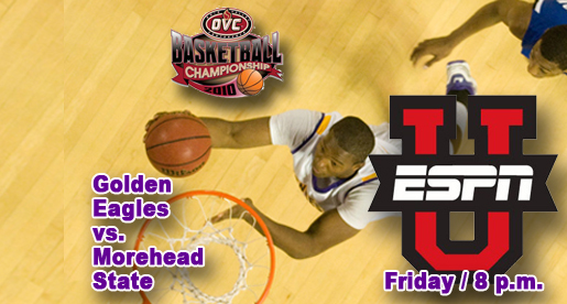 Golden Eagles hope to capture title, national spotlight at OVC Tournament