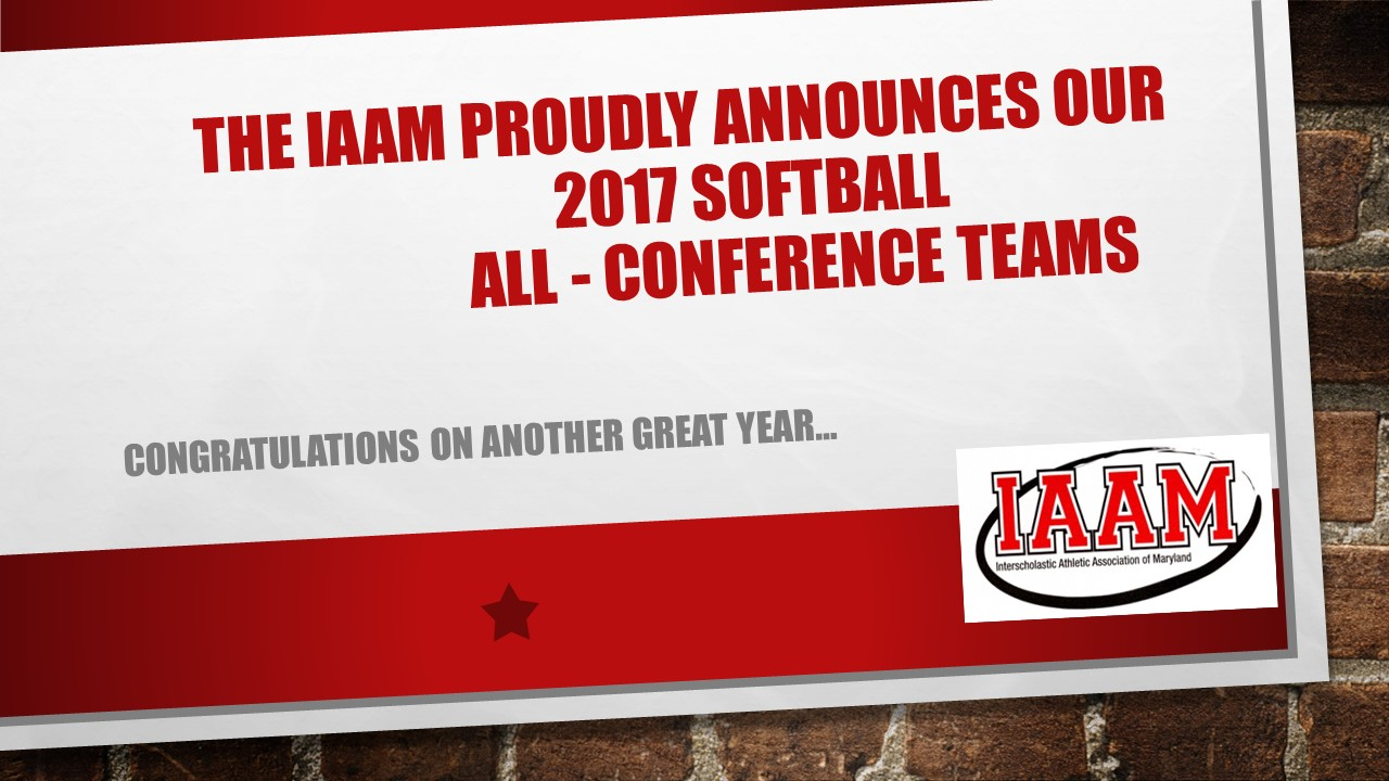The IAAM Proudly Announces the 2017 All-Conference Softball Teams....