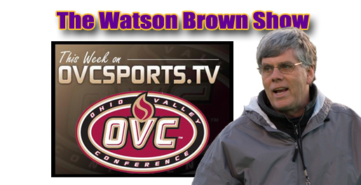 Watch The Watson Brown Show free each week on OVCsports.TV