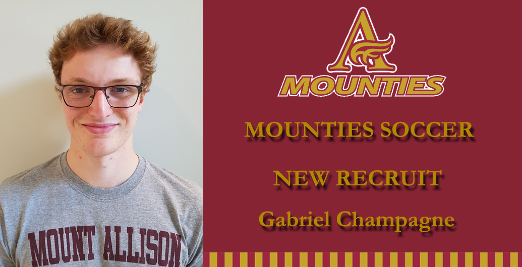 Men's Soccer welcomes Gabriel Champagne to the Mountie Family