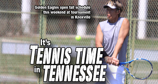 Golden Eagle tennis team kicks off fall season at UT Tournament