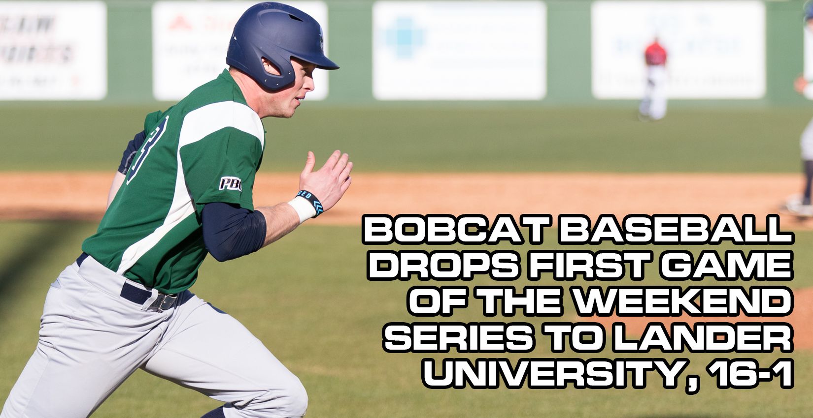 Bobcat Baseball Drops First Game of Weekend Series to #14 Lander, 16-1