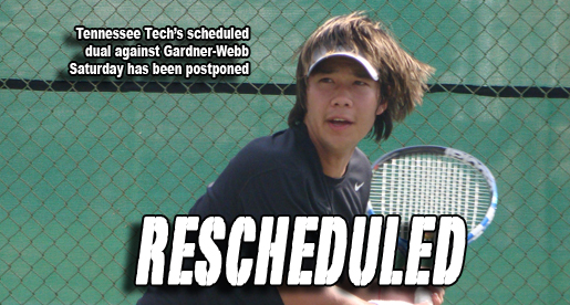 Tech's Tennis dual against Gardner-Webb postponed