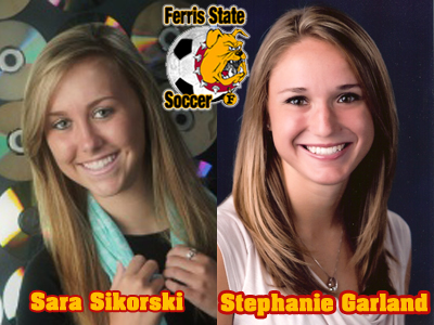 Ferris State Women's Soccer Lands Sara Sikorski and Stephanie Garland