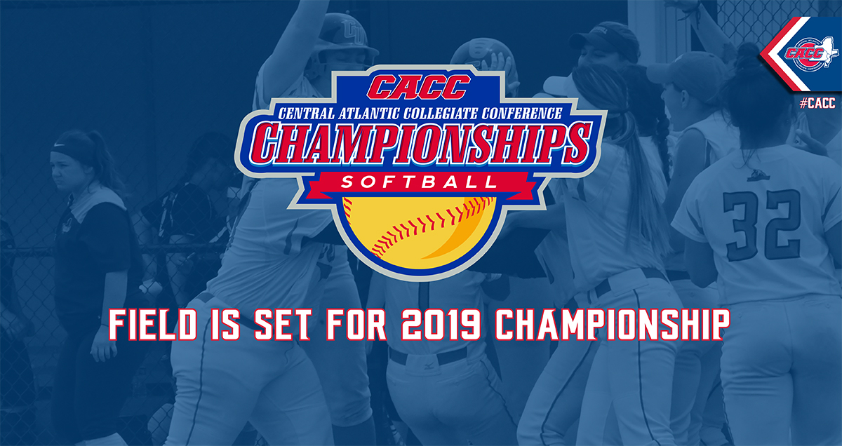 2019 CACC SOFTBALL CHAMPIONSHIP FIELD IS SET; TOURNAMENT STARTS THURSDAY IN THE CACC CHAMPIONSHIP FESTIVAL