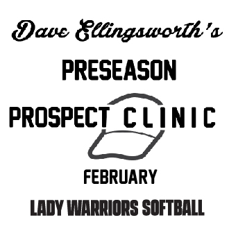 Dave Ellingsworth's Preseason Prospect Clinic February Lady Warriors Softball graphic