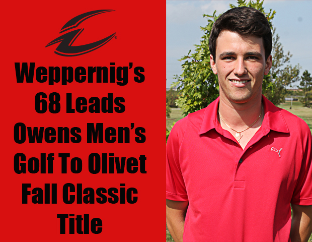 Weppernig's 68 Delivers Olivet Fall Golf Classic Title For Owens Men's Golf