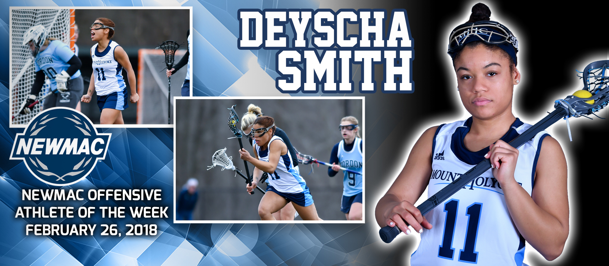 Action graphic promoting Lyons lacrosse student-athlete, Deyscha Smith who was named the NEWMAC Offensive Athlete of the Week for February 25th following her five goal, season-opening performance.