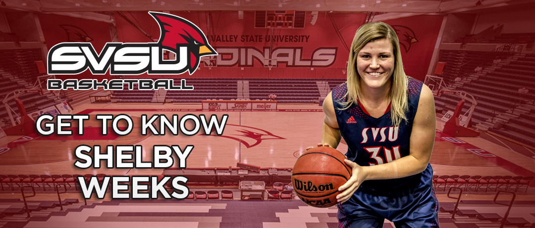 "SVSU Women's Basketball ""Get to Know"" - Shelby Weeks"