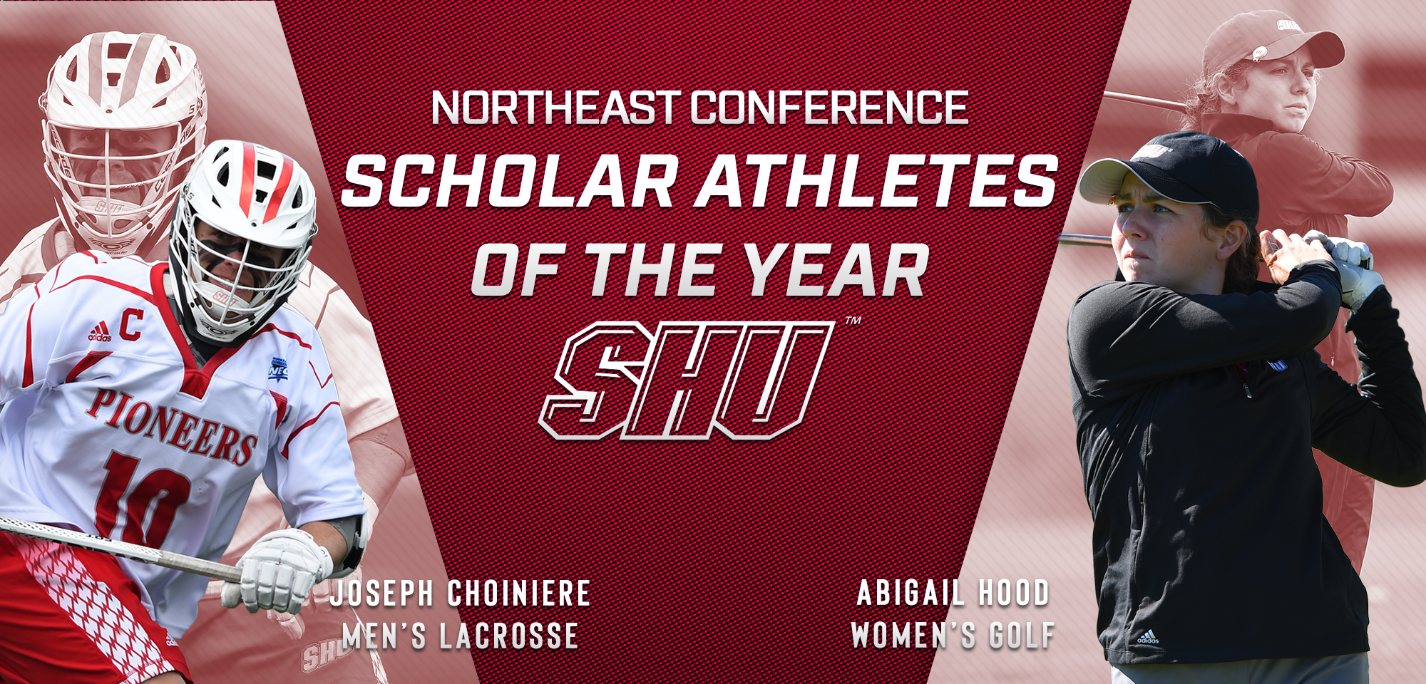 Abigail Hood and Joseph Choiniere earned 2018NEC Scholar-Athlete of the Year honors.