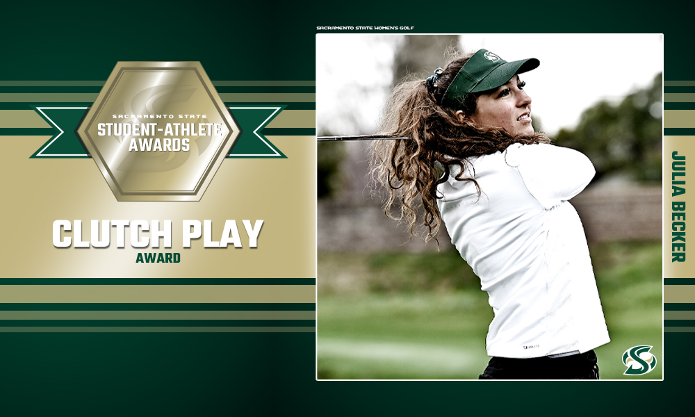 JULIA BECKER RECIPIENT OF SACRAMENTO STATE'S CLUTCH PLAY OF THE YEAR AWARD