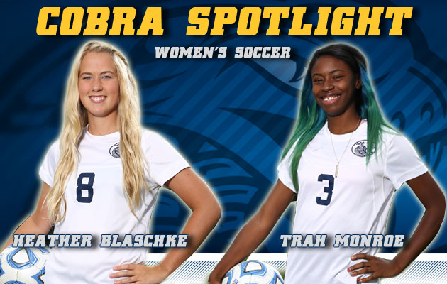 Cobra Spotlight- Heather Blaschke & Trah Monroe, Women's Soccer