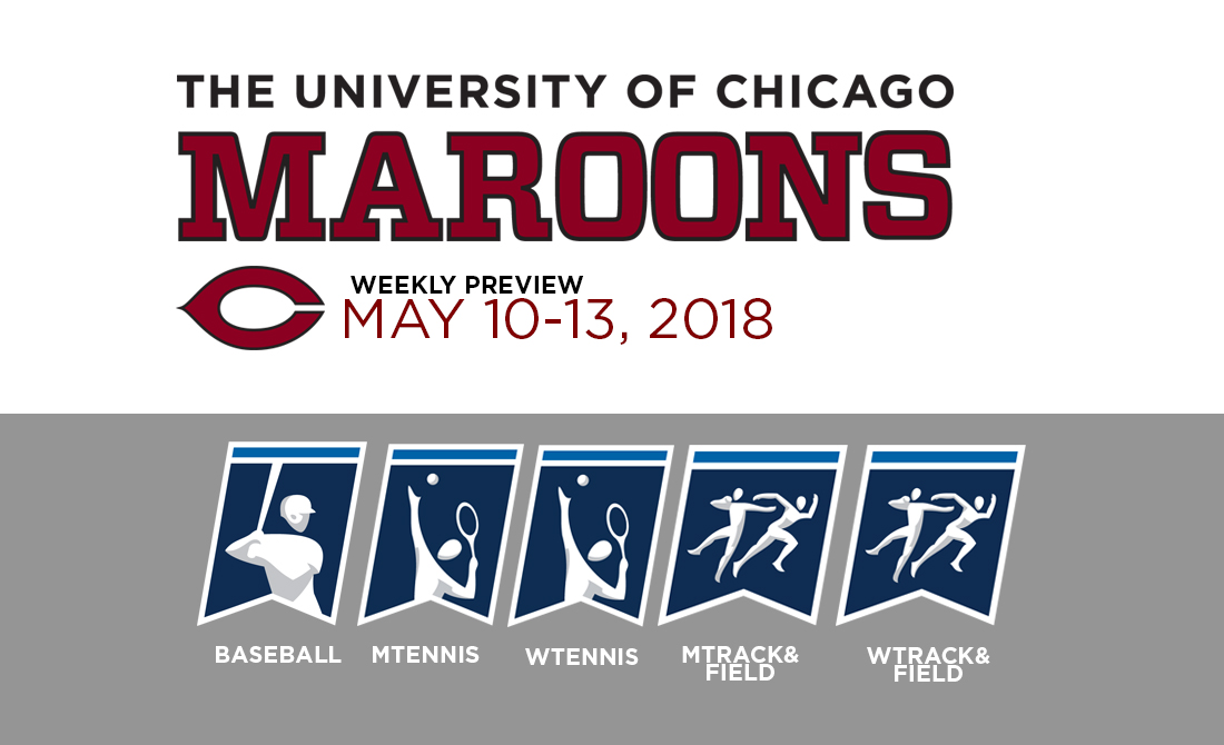 UChicago Athletics Preview: May 10-13