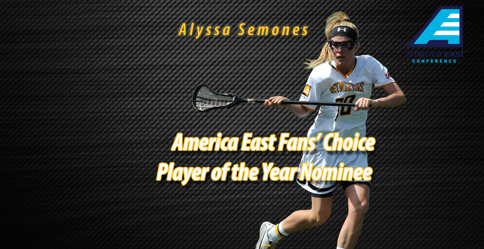 Alyssa Semones Earns Nomination for America East Women's Lacrosse Fans' Choice Player of the Year