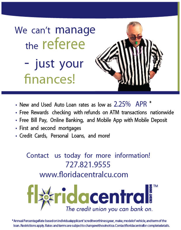 Floridacentral. We can't manage the referee - just your finances! Contact us today for more information! 727.821.9555 and www.floridacentralcu.com