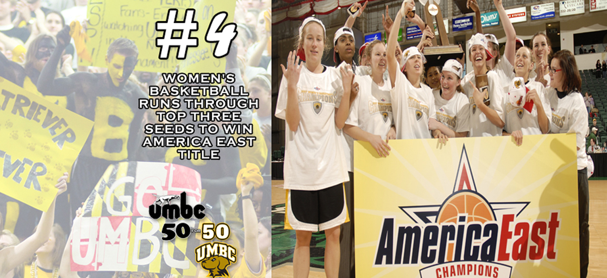 #retriever50for50 -    Women's Basketball Runs Through Top Three Seeds to Win 2007 America East Title