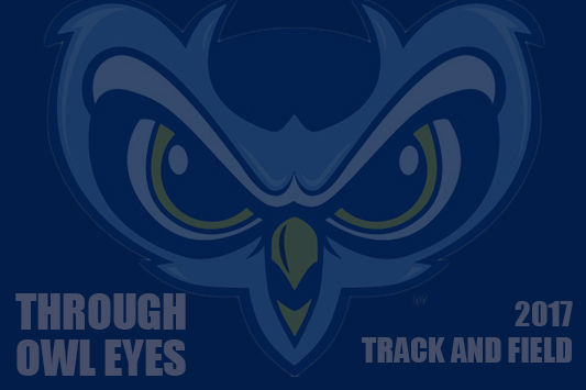 Through Owl Eyes: 2017 Track And Field Recap
