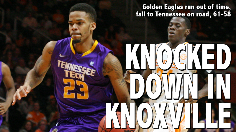 Time runs out as Golden Eagles fall just short at Tennessee, 61-58