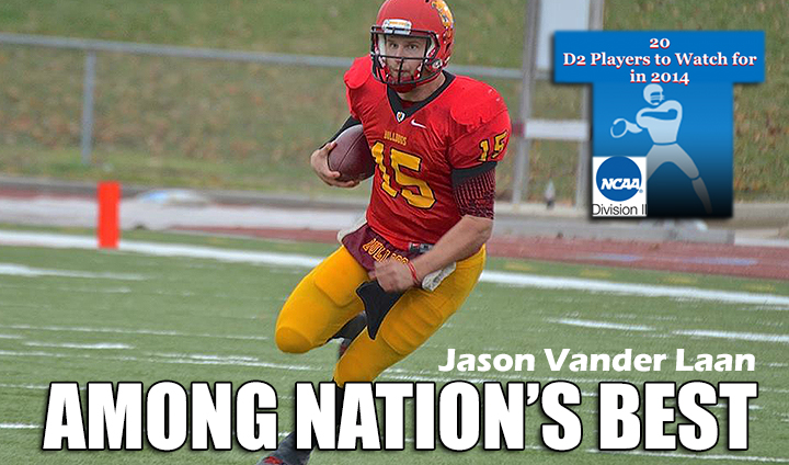 Ferris State QB Jason Vander Laan Among Nation's Top 20 Players To Watch In 2014