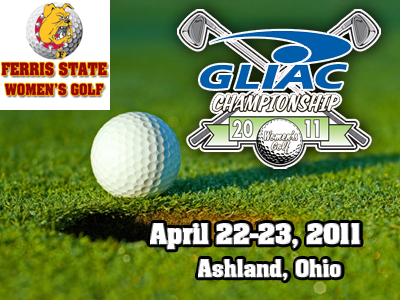 Ferris State Women's Golf To Tee Off At 2011 GLIAC Championships This Weekend