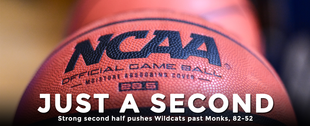 Strong Second Stanza Lifts Wildcats Past Monks, 82-52