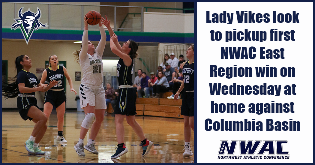 The Lady Vikings have yet to pick up a conference win. They hope to get their first win on Wednesday when they host Col;Columbia Basin College.