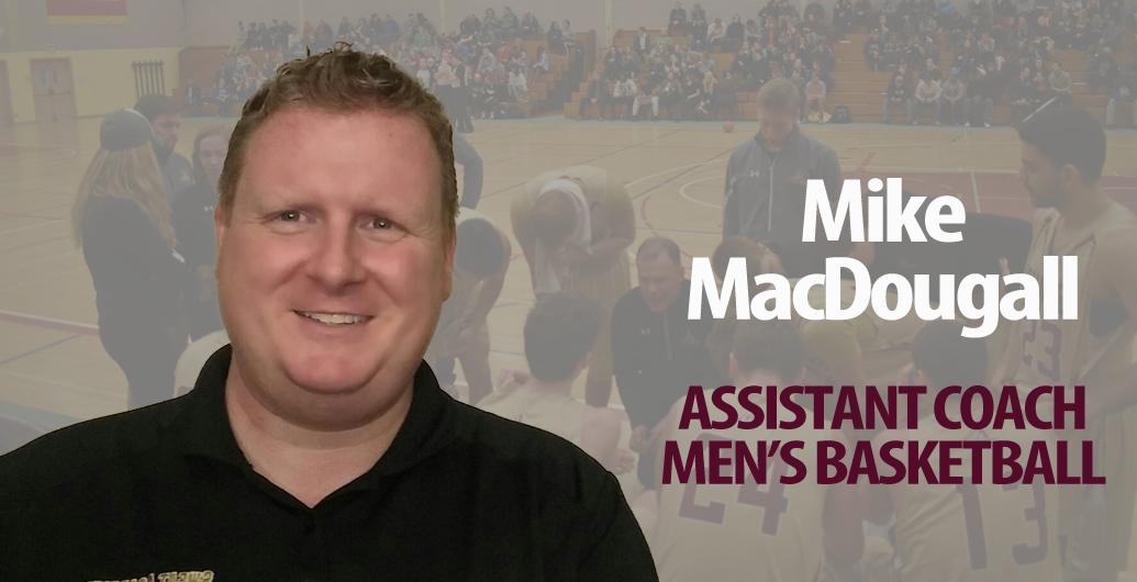 Mike MacDougall Added to Mounties Men's Basketball Coaching Staff