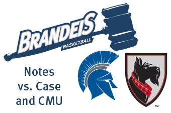 Brandeis basketball game notes, Case and Carnegie Mellon