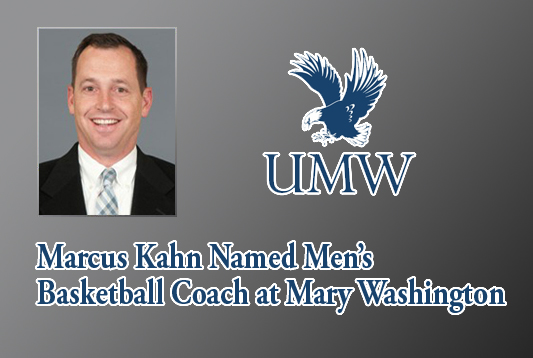 Marcus Kahn Named Head Men's Basketball Coach at UMW